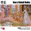 HENRY KIMBALL HADLEY: 6 Works – BBC Concert Orch./ Rebecca Miller – Dutton Epoch