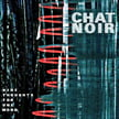 Chat Noir – Nine Thoughts for One Word – RareNoise