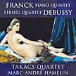 FRANCK: Piano Quintet in f minor; DEBUSSY: String Quartet – Takacs Quartet/ Marc-Andre Hamelin, p. – Hyperion