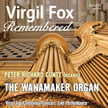 PETER RICHARD CONTE – Virgil Fox Remembered – organist Peter Richard Conte playing the Wanamaker Organ – Raven