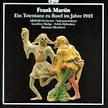 FRANK MARTIN: Ein Totentanz zu Basel im Jahre 1943 – ARMAB Orch. – Breda Sacrament Choir/ Hineni String Orch./ Bastiaan Blomhert – CPO