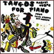 Tangos for Piano – From Latin American and Europe – Marcel Worms, p. – Zefir