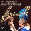 """BROSCHI, PORPORA & HANDEL:""""Farinelli – A Portrait – Live in Bergen"""" – Anne Hallenberg/ Les Talens Lyriques/ Christophe Rousset – Aparte"""