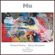 Richard Pinhas and Barry Cleveland (guitars etc.) – Mu – Cuneiform
