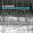 Al Muirhead – Northern Adventures – The Canada Sessions Vol. 1 – Chronograph