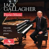 """""""Piano Music of Jack Gallagher"""" = Frank Huang, piano – Centaur"""