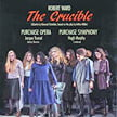 ROBERT WARD: The Crucible – Purchase Opera/Jacques Trussel, artistic dir./Purchase Sym./Hugh Murphy – Albany (2 CDs)