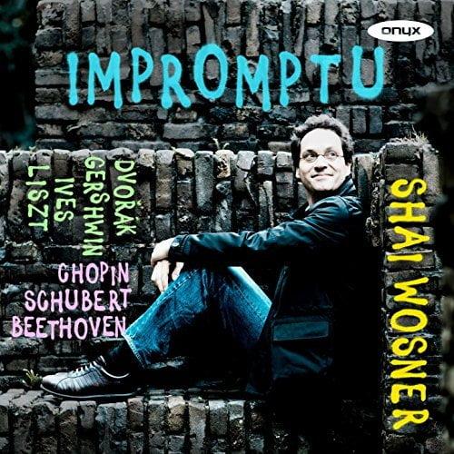 Impromptu = Impromptus by SCHUBERT, CHOPIN, BEETHOVEN, DVORAK, IVES, LISZT, and GERSHWIN – Shai Wosner – Onyx