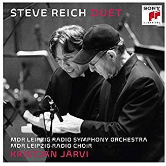 "Steve REICH, ""Duet"" = Duet for Two Solo Violins, compositions – MDR Leipzig Symph. Orch./MDR Leipzig Radio Choir/Kristjan Järvi – Sony Classical"