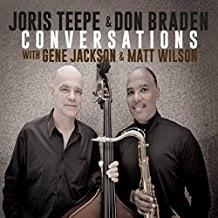 Joris TEEPE & Don BRADEN: Conversations – Creative Perspective Music