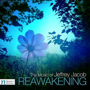 "Jeffrey JACOB:  ""Reawakening"" – Jeffrey Jacob (p., comp.) / Enrique Mesa / Daniel Spalding / Lara Turner – Novana Records"