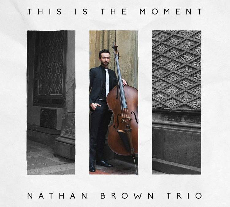 Nathan BROWN trio: This Is The Moment – Gut String Records