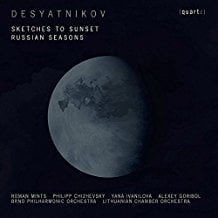 Leonid DESYATNIKOV: Sketches to Sunset; Russian Seasons for violin, voice and strings – Brno Philharmonic Orchestra/Lithuanian Chamber Orchestra/Phillipp Chizhevsky – Quartz Music