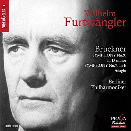 Furtwängler Celebrates Bruckner = Symphony No. 9 in d minor; Symphony No. 7 in E Major: Adagio – Berlin Philharmonic Orchestra/ Wilhelm Furtwängler – Praga Digitals