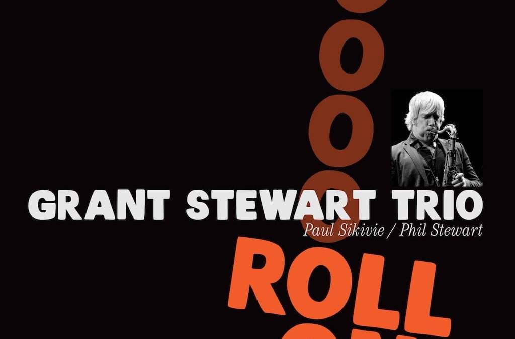 GRANT STEWART TRIO: Roll On – Cellar Live