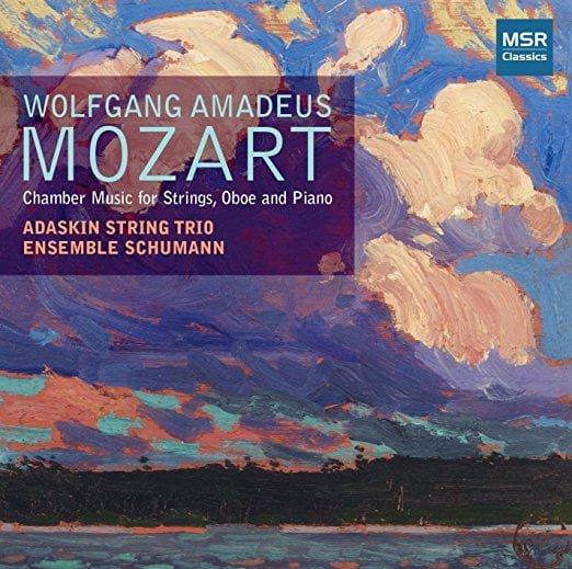 "MOZART: Piano Quartet; Oboe Quartet; Oboe ""Kegelstatt"" Trio – Adaskin String Trio/ Sally Pinkas, p./ Thomas Gallant, ob. – MSR Classics"