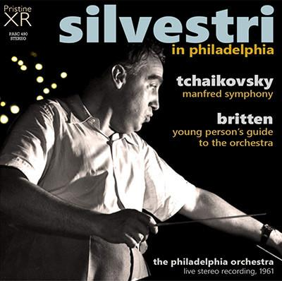 Silvestri in Philadelphia = TCHAIKOVSKY: Manfred Symphony; BRITTEN: Young Person's Guide to the Orchestra – Philadelphia Orchestra/ Constantin Silvestri – Pristine Audio