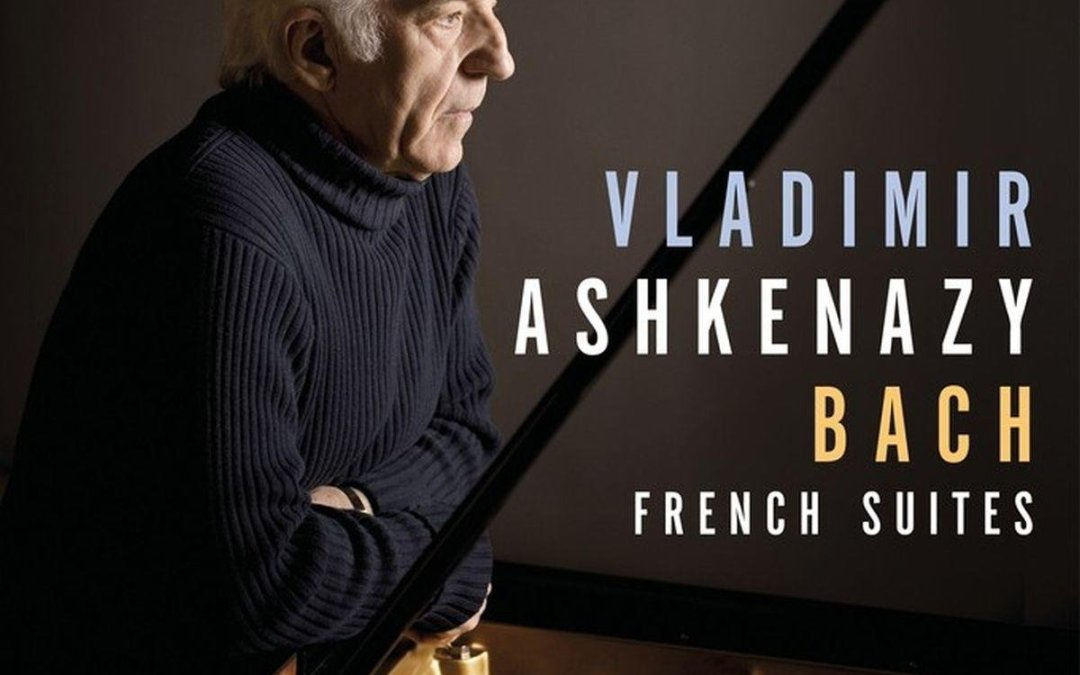BACH: French Suites —Vladimir Ashkenazy, piano—Decca