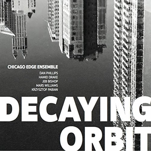 Chicago Edge Ensemble – Decaying Orbit – Music+