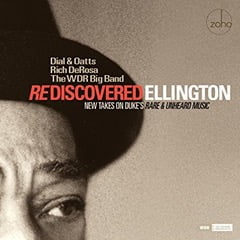 Dial & Oatts Rich De Rosa The WDR Big Band – Rediscovered Ellington Zoho
