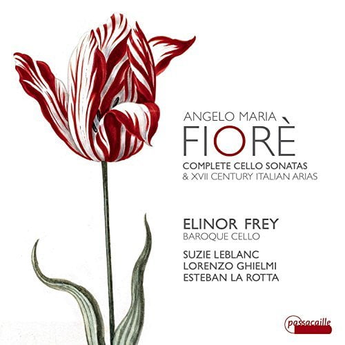 Angelo Maria FIORE: Complete cello sonatas & 17th c. Italian Operas – Elinor Frey (baroque cello) – Passacaille