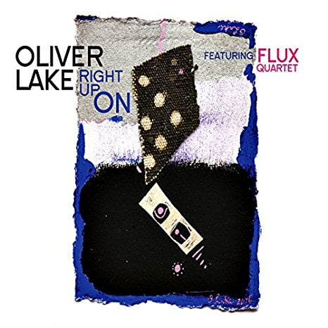 Oliver Lake Featuring FLUX Quartet – Right Up On – Passin' Thru