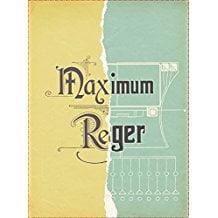 Reger – Maximum Reger / Max Reger: The Last Giant