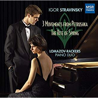 STRAVINSKY: Piano Four Hands — Petrushka; The Rite of Spring – Lomazov-Rackers Piano Duo – MSR Classics