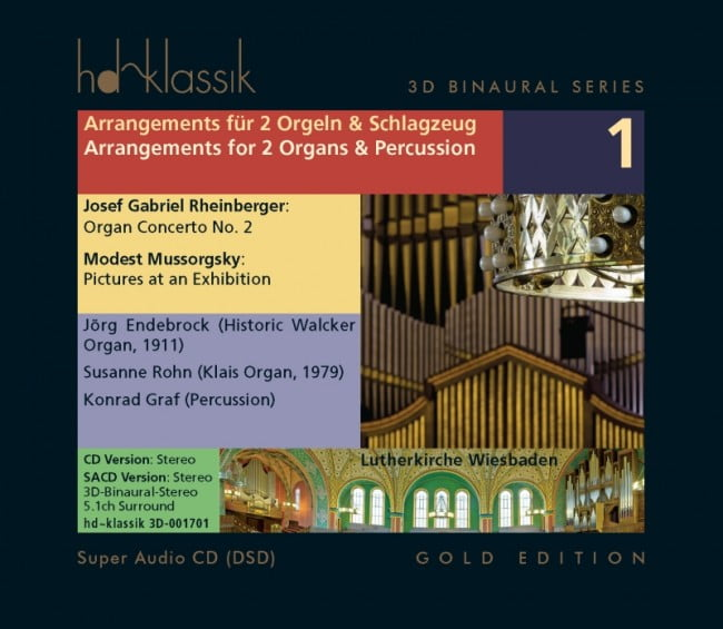 Arrangements for two organs and percussion – Music by Josef RHEINBERGERand Modest MUSSORGSKY– Jörg Endebrock and Suzanne Rohn, Organs / Conrad Graf, percussion – HD-Klassic