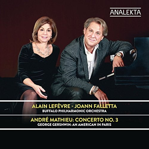 MATHIEU: Piano Concerto; GERSHWIN: An American in Paris – Alain Lefevre, piano/ Buffalo Philharmonic Orchestra/ Joann Falletta – Analekta
