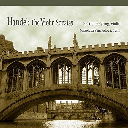 Handel: Complete Violin Sonatas — Er-Gene Kahng, violin; Miroslava Panayotova, piano — Con Brio