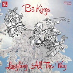 B3 Kings – Laughing All The Way – CellarLive