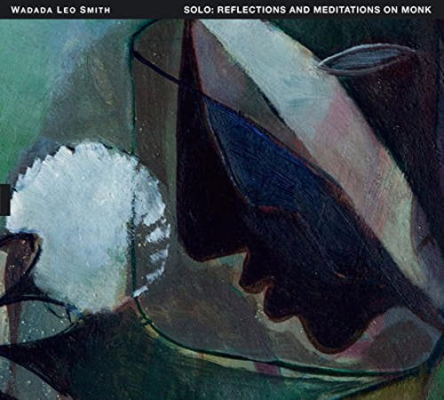 Wadada Leo Smith (solo trumpet) – Solo: Reflections and Meditations on Monk – TUM