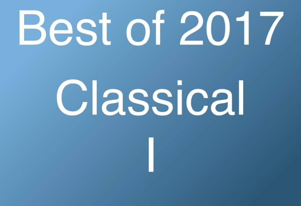 Best Classical of 2017 – I