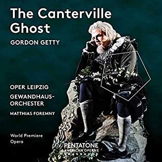 GORDON GETTY: The Canterville Ghost – Oper Leipzig/ Gewandhausorchester/ Matthias Foremny – Pentatone