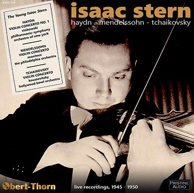The Young Isaac Stern = Violin Concerti by HAYDN; MENDELSSOHN; TCHAIKOVSKY – Isaac Stern, violin/ Leopold Stokowski/ Pierre Monteux/ Serge Koussevitzky – Pristine Audio