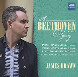 """A Beethoven Odyssey"", Vol. 5 = Piano Sonatas, Nos. 5, 6, 7 & 10 – James Brawn, p. – MSR Classics"