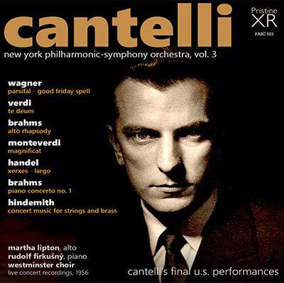 Cantelli: New York Philharmonic-Symphony Orchestra, Vol. 3 = Orchestral Works by WAGNER; VERDI; MONTEVERDI; HANDEL; BRAHMS; HINDEMITH – New York Philharmonic/ Guido Cantelli – Pristine Audio