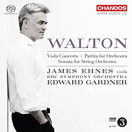 WALTON: Concerto for Viola and Orchestra; Sonata for String Orchestra; Partita for Orchestra – James Ehnes, viola/ BBC Symphony Orchestra/ Edward Gardner – Chandos