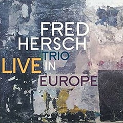 Fred Hersch Trio – Live In Europe – Palmetto Records