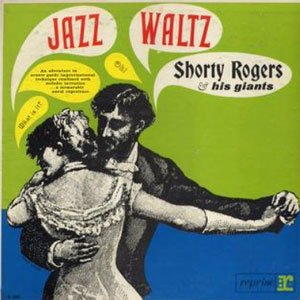 Shorty Rogers & His Giants – Jazz Waltz – Reprise/PurePleasure