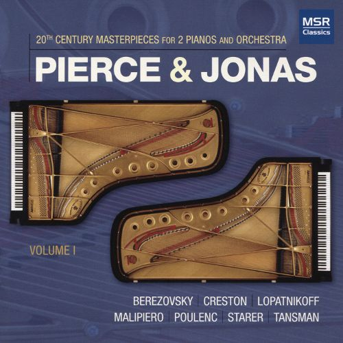 20th Century Masterpieces for 2 pianos and orchestra – Pierce and Jonas Piano Duo/David Amos / Carlos Piantini – MSR Classics