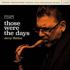 Jerry Weldon – Those Were The Days – CellarLive