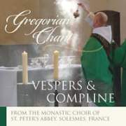 Gregorian Chant Vespers and Compline