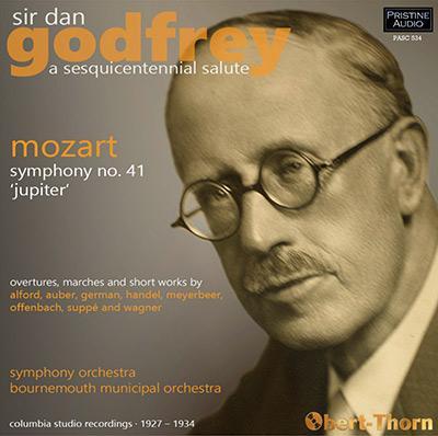 Sir Dan Godfrey: A Sesquicentennial Salute – Bournemouth Municipal Orchestra/ Sir Dan Godfrey – Pristine Classical