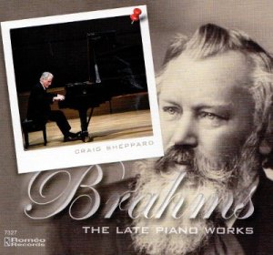 Craig Sheppard: Brahms -- The Late Piano Works