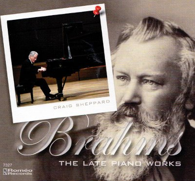 BRAHMS: The Late Piano Works – Craig Sheppard, piano – Romeo Records