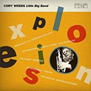 Cory Weeds Little Big Band -- Explosion