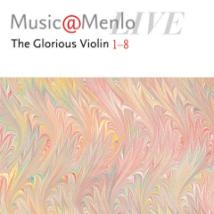 Music@Menlo 2017, The Glorious Violin