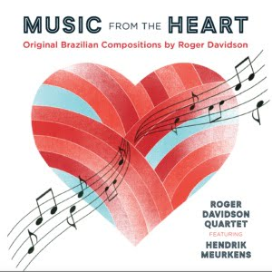 Roger Davidson Quartet featuring Hendrik Meurkens – Music From The Heart – Soundbrush Records